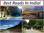 What Are Some Of The Best Roads/Routes In India?