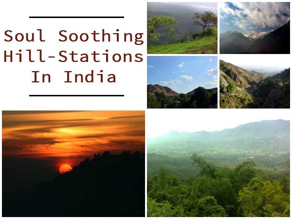Soul-Soothing Hill Stations In India