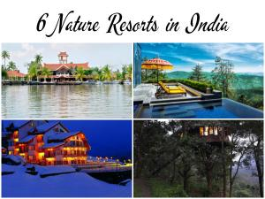 6 Nature Resorts in India