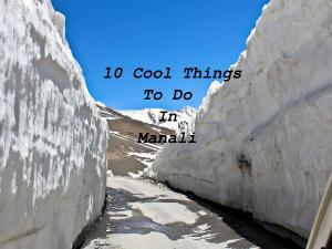 Interesting Things To Do Manali
