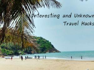 Interesting And Unknown Travel Hacks Interesting Travel Tips