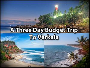 Budget Itinerary For A Three Day Trip To Varkala