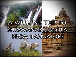 Bangalore Shravanabelagola Weekend Trip