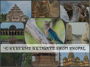 Bhopal Weekend Getaways