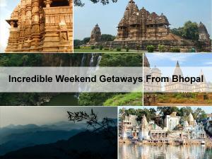 Bhopal Weekend Getaways