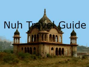 Nuh Gurgaon Attractions How To Reach