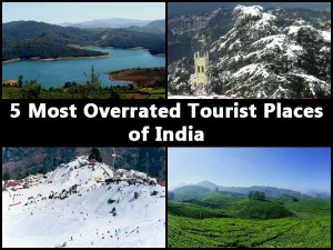 Most Overrated Tourist Places In India