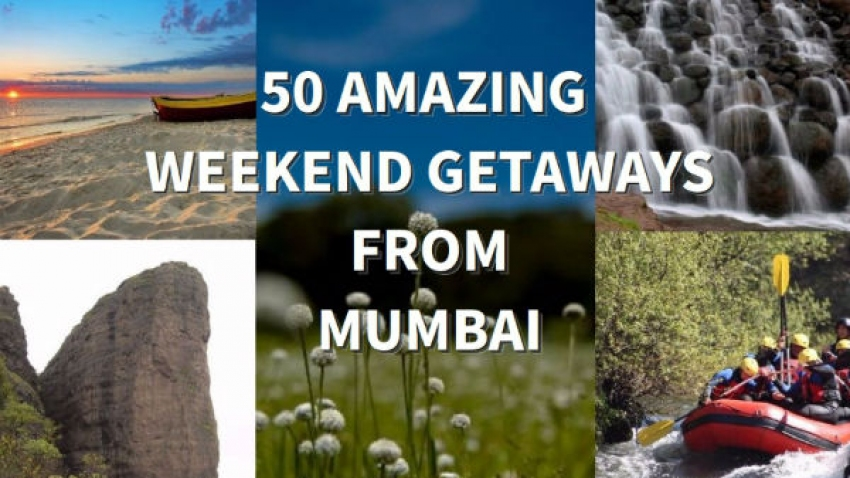 50 Weekend Getaways From Mumbai